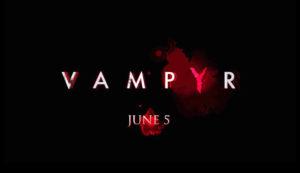 Data uscita Vampyr